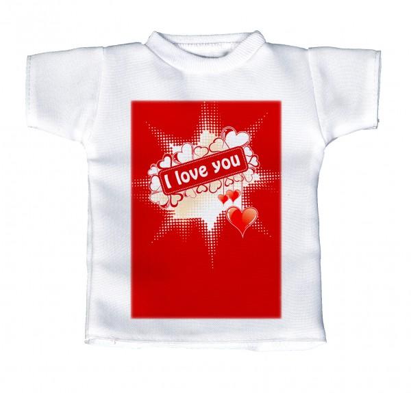 I love you - Mini T-Shirt, Flaschenshirt, Autofensterdekoration, weiß mit aussagekräftigen Spruch