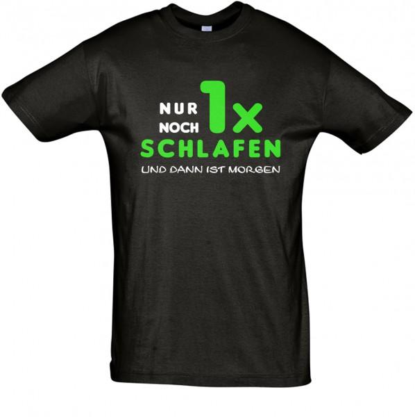 """""""Nur noch 1x Schlafen..."""" T-Shirt Fun-Shirt"""