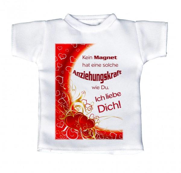 Kein Magnet hat eine solche Anziehungskraft wie Du. Ich liebe Dich! - Mini T-Shirt, Flaschenshirt, Autofensterdekoration, weiß mit aussagekräftigen Spruch