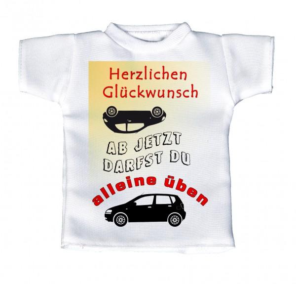 Herzlichen Glückwunsch, ab jetzt darfst du alleine üben - Mini T-Shirt, Flaschenshirt, Autofensterdekoration, weiß mit aussagekräftigen Spruch
