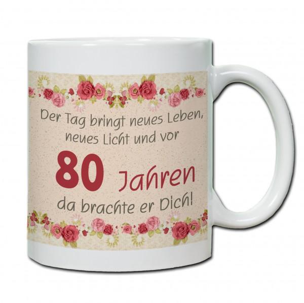 """Tasse 80. Geburtstag """"Der Tag bringt neues Leben ..."""" rot"""