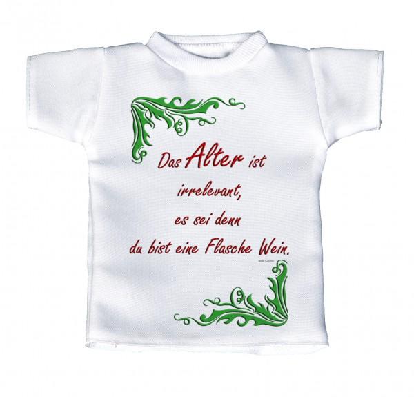 Das Alter ist irrelevant, es sei denn Du bist eine Flasche Wein. - Mini T-Shirt, Flaschenshirt, Autofensterdekoration, weiß mit aussagekräftigen Spruch