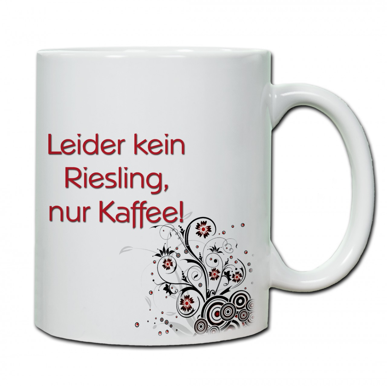 """Leider kein Riesling nur Kaffee"" Tasse, Keramiktasse"