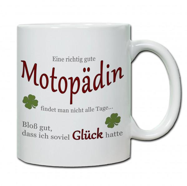 """""""Eine richtig gute Motopädin findet man nicht alle Tage..."""" Tasse, Keramiktasse"""