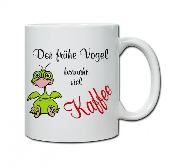 """Tasse """"Der Frühe Vogel braucht viel Kaffee"""""""