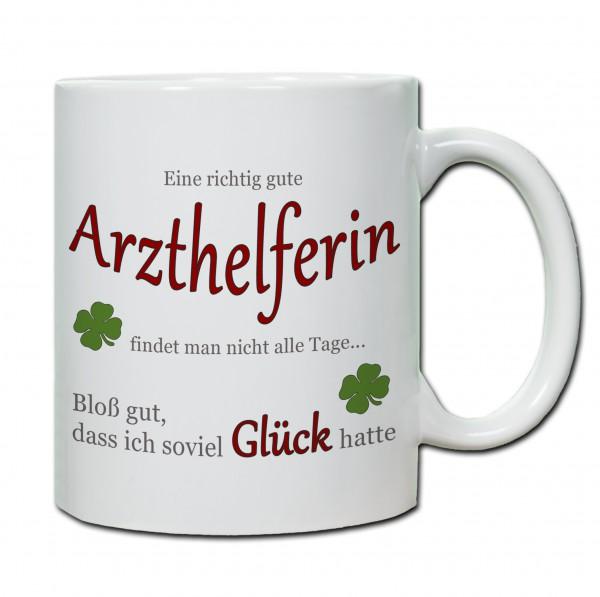 """""""Eine richtig gute Arzthelferin findet man nicht alle Tage ..."""" Tasse, Keramiktasse"""