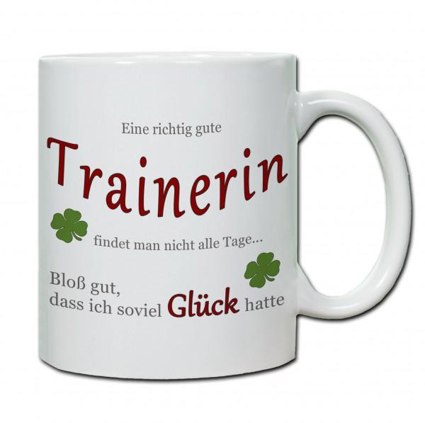 """""""Eine richtig gute Trainerin findet man nicht alle Tage..."""" Tasse, Keramiktasse"""
