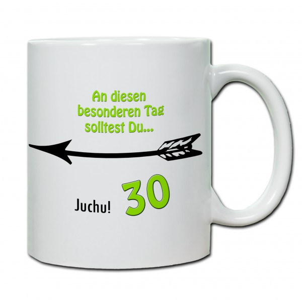 """Tasse 30. Geburtstag """"An diesem besonderen Tag solltes du..."""""""