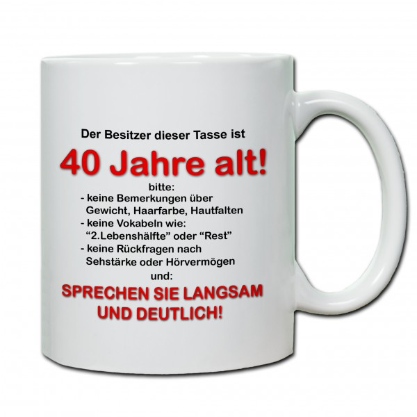 """""""40. Geburtstag - Tasse 02"""" Tasse, Keramiktasse"""